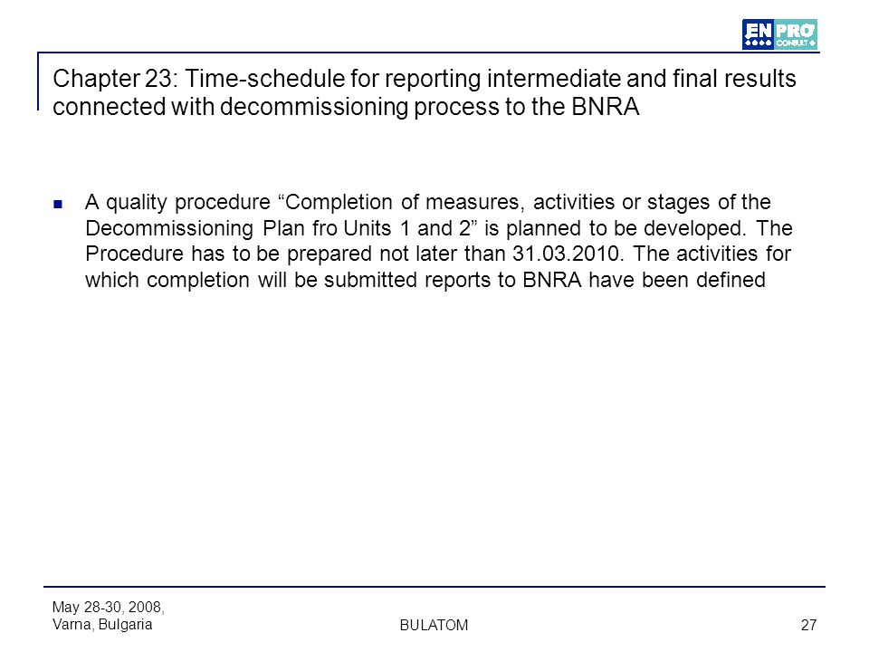 Chapter 23: Time-schedule for reporting intermediate and final results connected with decommissioning process to the BNRA