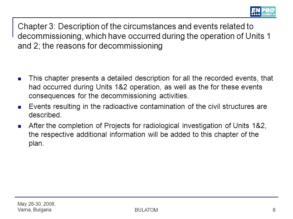 Chapter 3: Description of the circumstances and events related to decommissioning, which have occurred during the operation of Units 1 and 2; the reasons for decommissioning