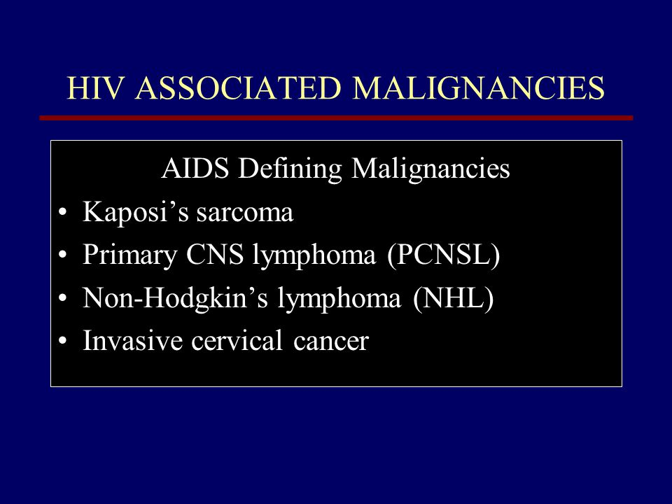 HIV ASSOCIATED MALIGNANCIES