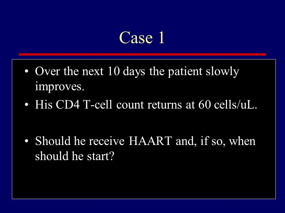 Case 1 Over the next 10 days the patient slowly improves.