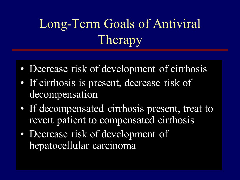 Long-Term Goals of Antiviral Therapy