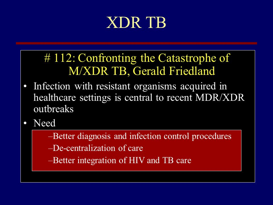 # 112: Confronting the Catastrophe of M/XDR TB, Gerald Friedland