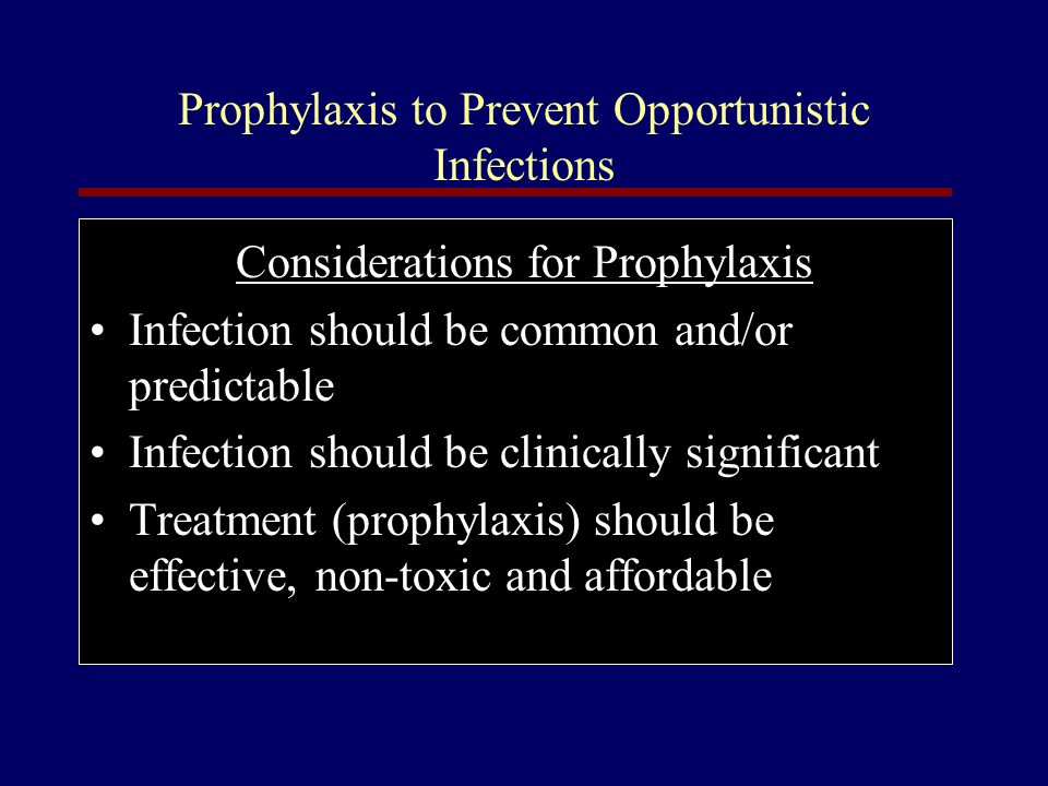 Prophylaxis to Prevent Opportunistic Infections