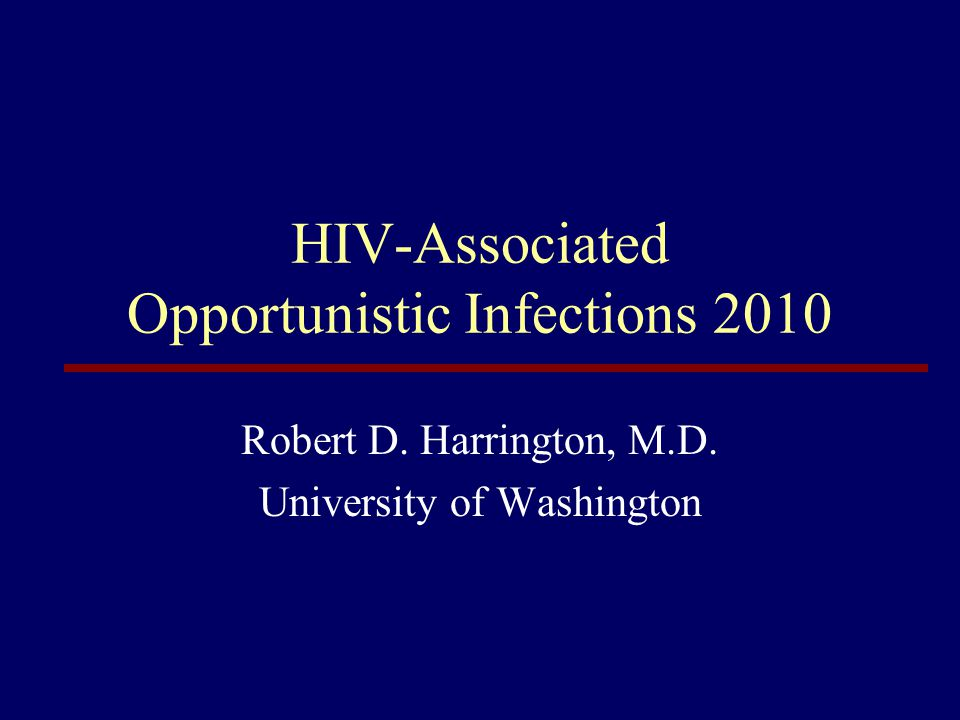 HIV-Associated Opportunistic Infections 2010
