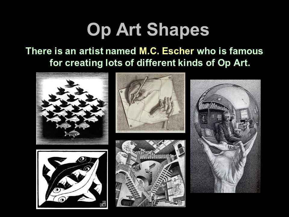 Op Art Shapes There is an artist named M.C.