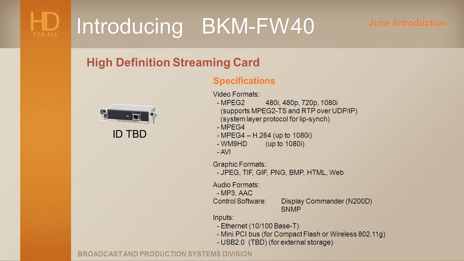 Introducing BKM-FW40 High Definition Streaming Card ID TBD