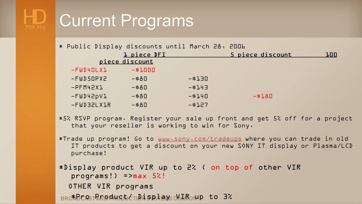 Current Programs* Public Display discounts until March 28, 2006. 1 piece DFI 5 piece discount 100 piece discount.