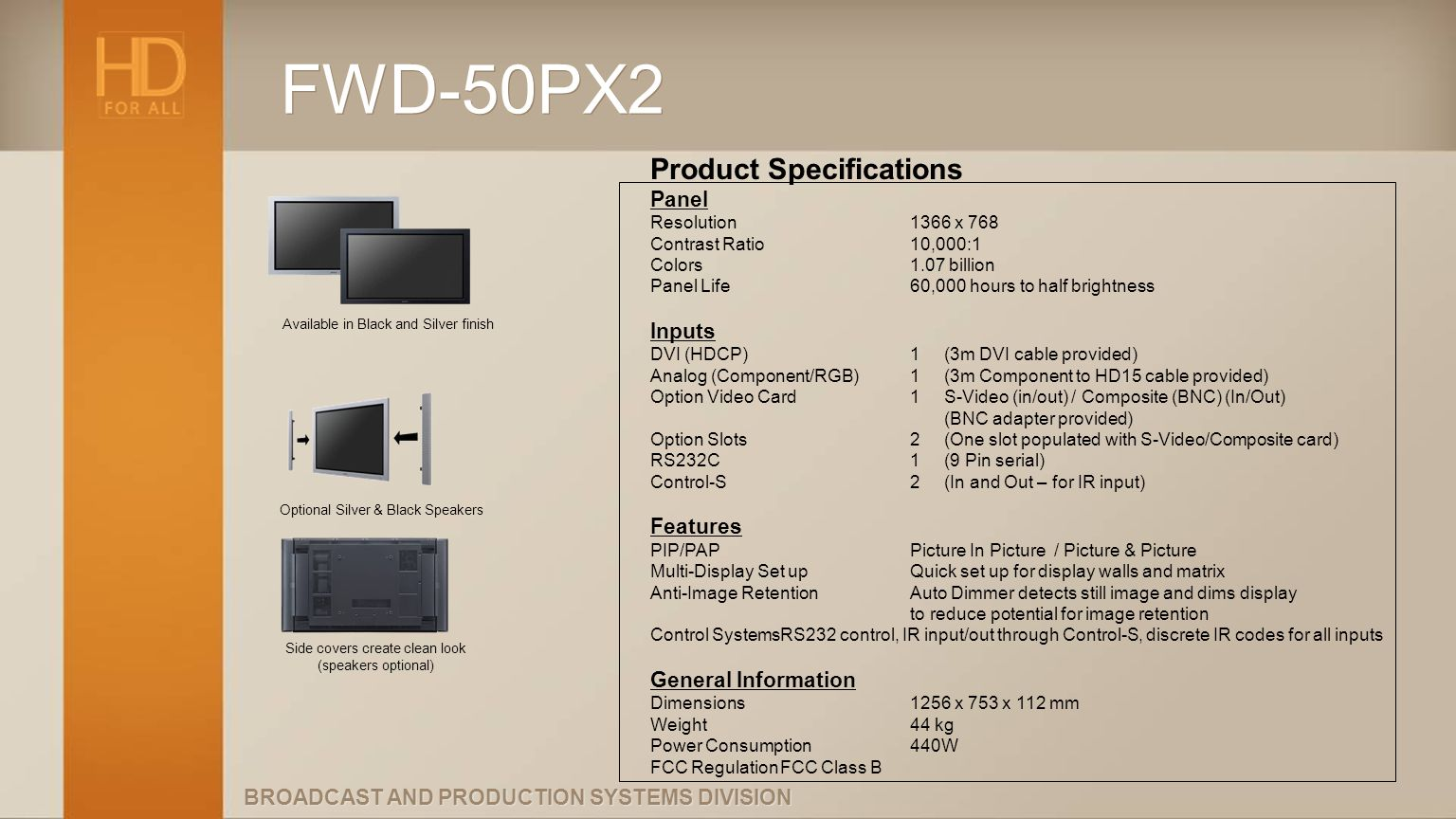FWD-50PX2 Product Specifications Panel Inputs Features