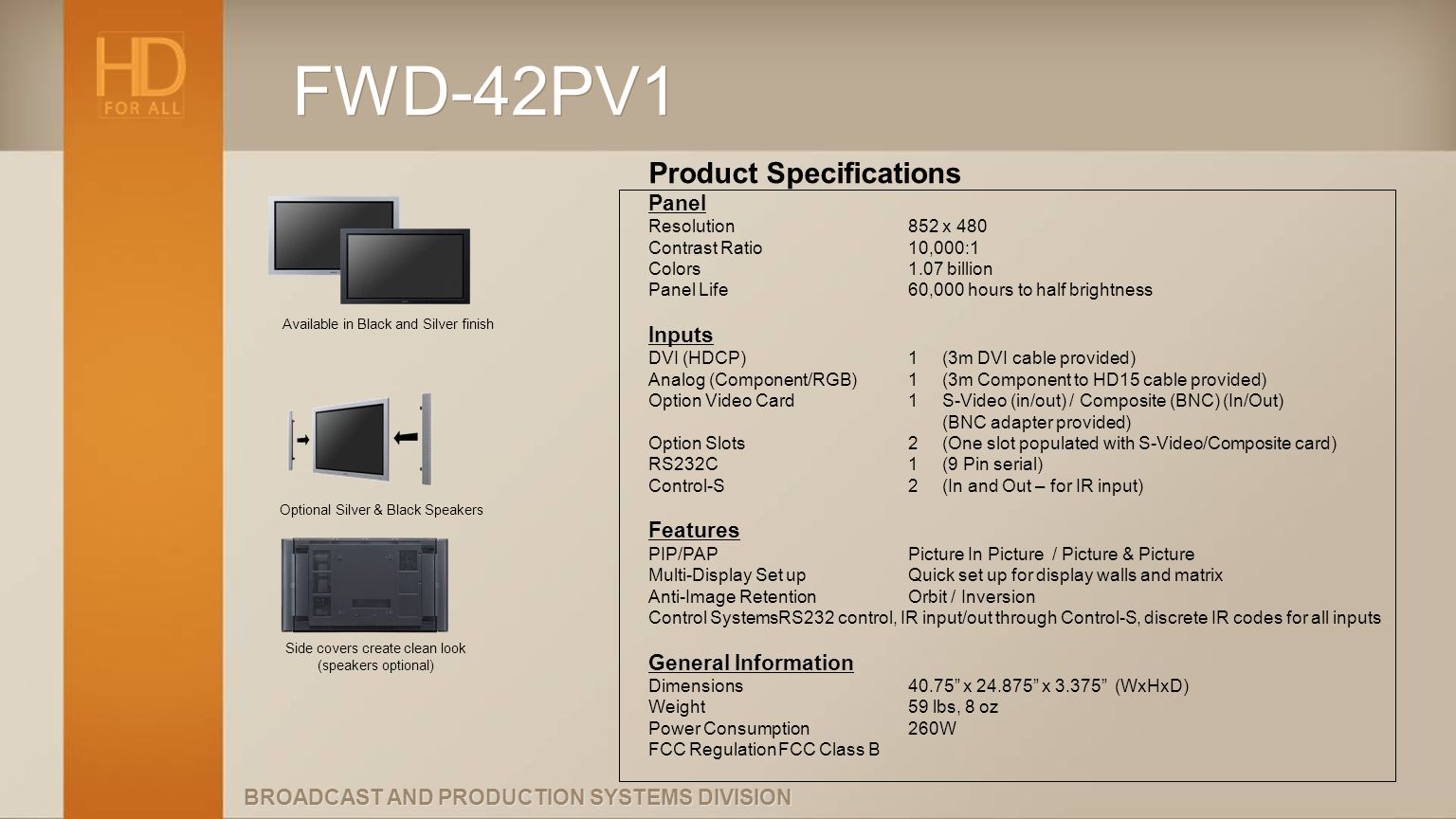 FWD-42PV1 Product Specifications Panel Inputs Features