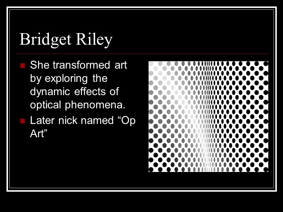 Bridget Riley She transformed art by exploring the dynamic effects of optical phenomena.