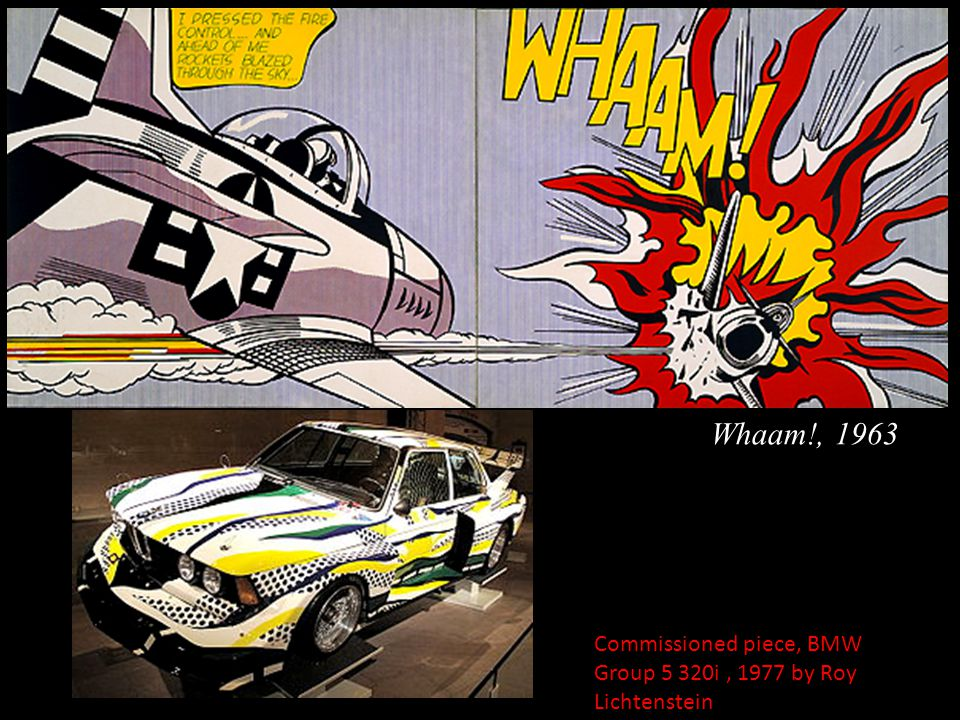 Whaam!, 1963 Commissioned piece, BMW Group 5 320i , 1977 by Roy Lichtenstein