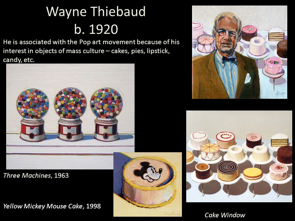 Wayne Thiebaud b. 1920.