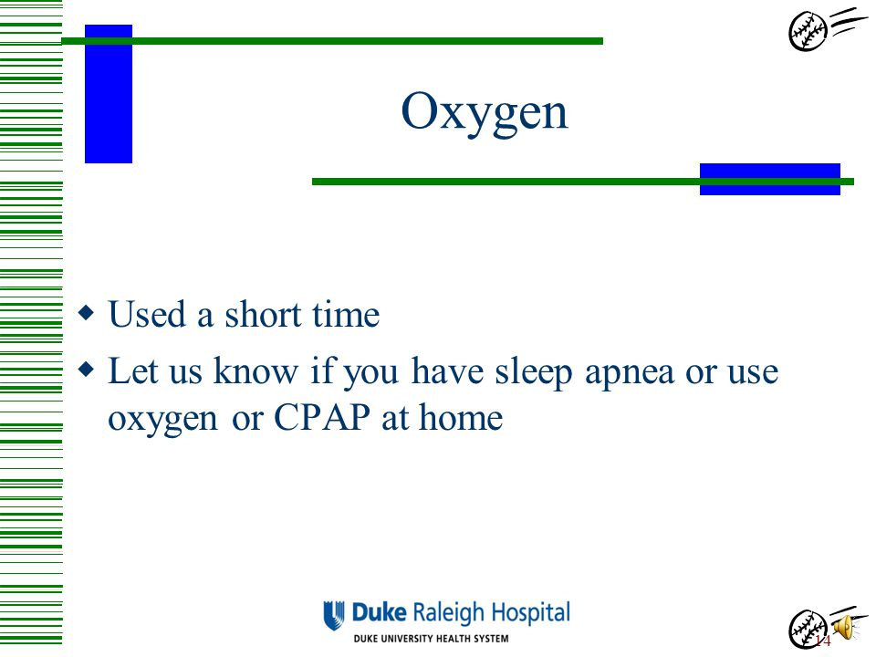 Oxygen Used a short time