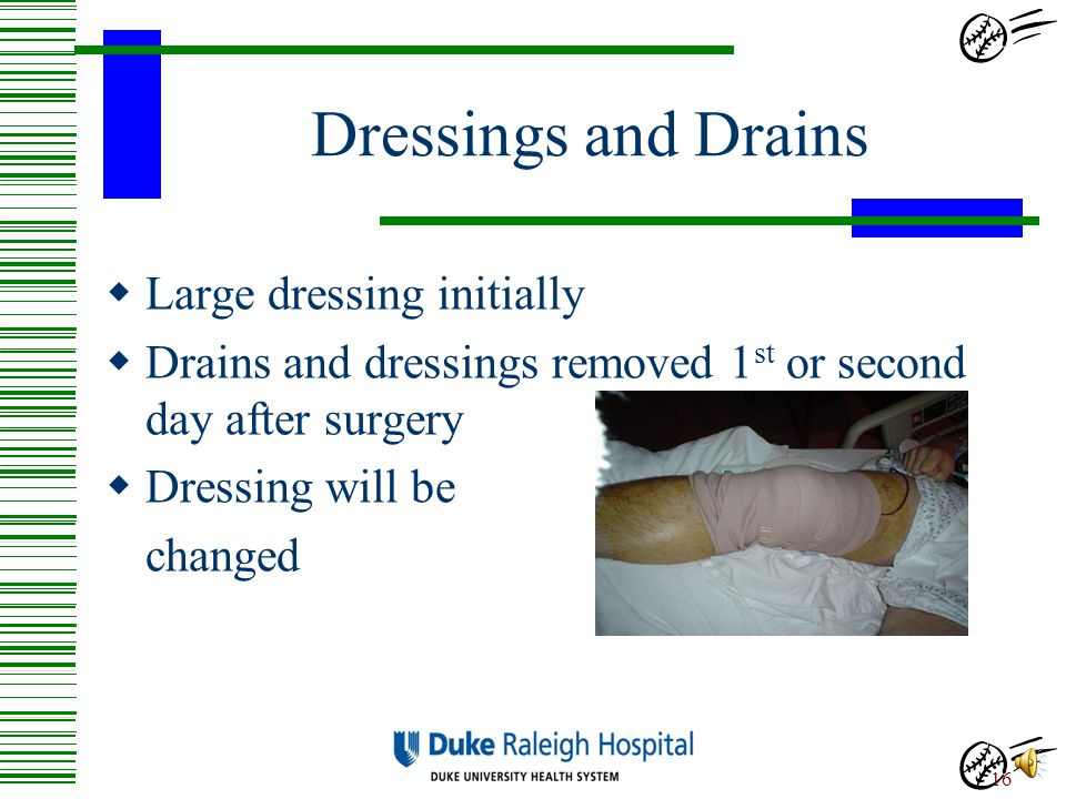 Dressings and Drains Large dressing initially