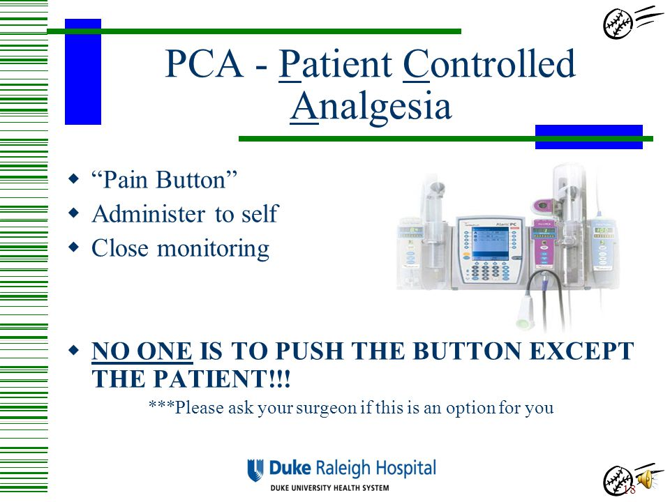 PCA - Patient Controlled Analgesia
