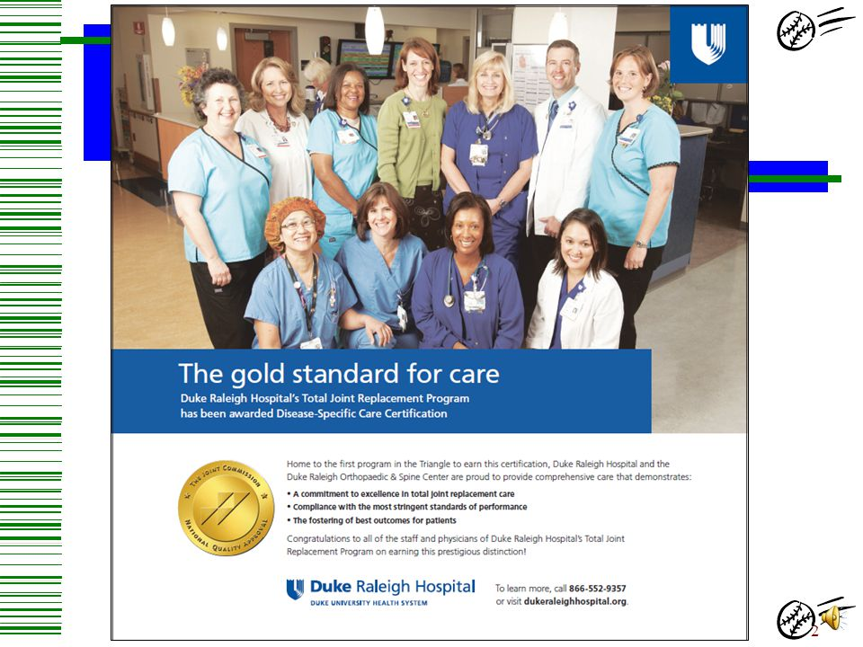 Duke Raleigh Hospital has recently become the first hospital in the region to achieve certification in Total Joint procedures.