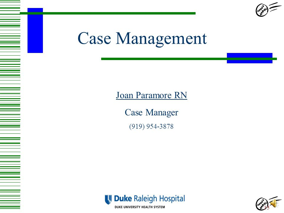 Case Management Joan Paramore RN Case Manager (919) 954-3878