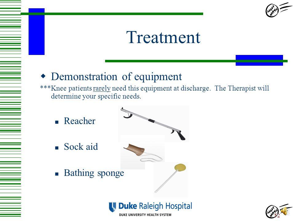 Treatment Demonstration of equipment Reacher Sock aid Bathing sponge