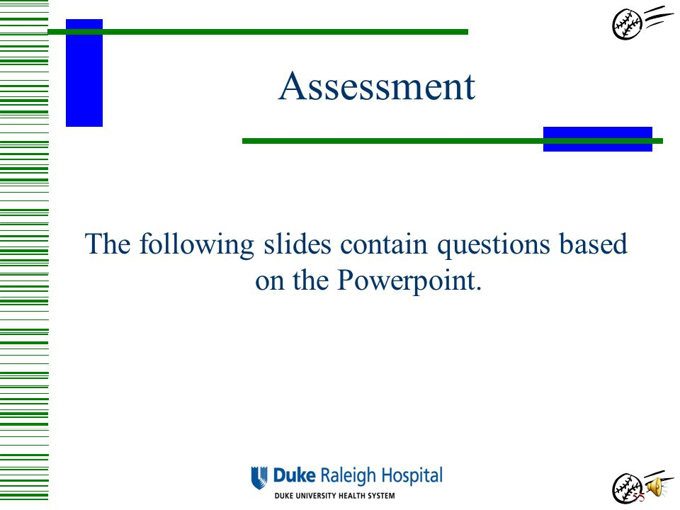 The following slides contain questions based on the Powerpoint.