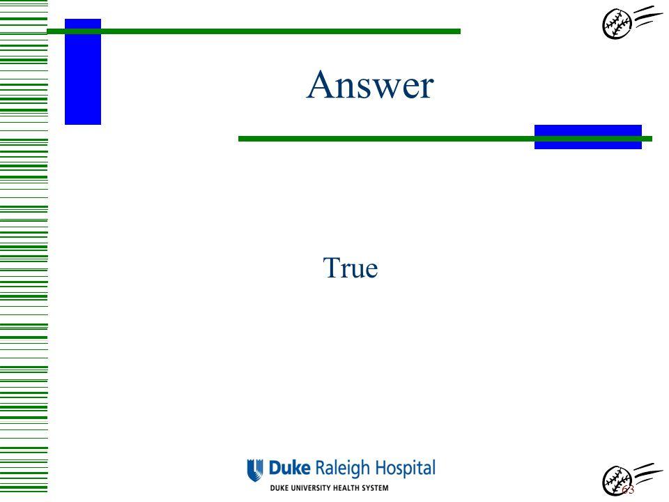 Answer True