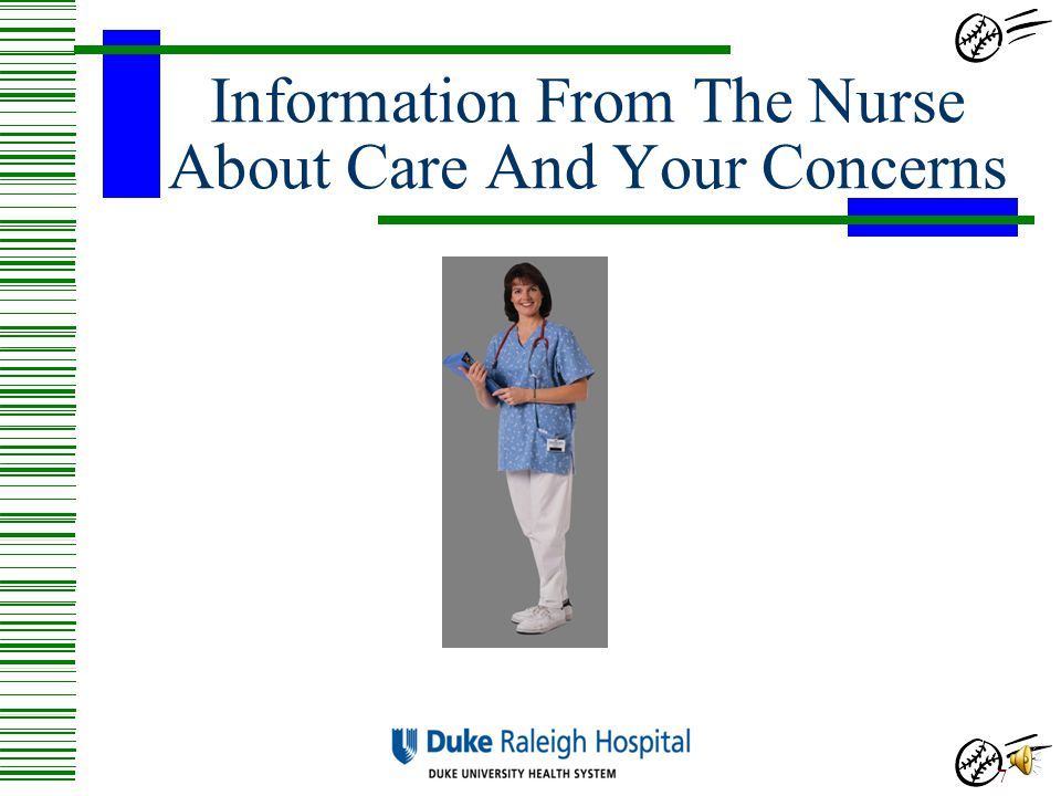 Information From The Nurse About Care And Your Concerns