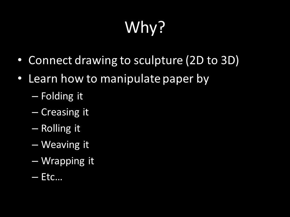 Why Connect drawing to sculpture (2D to 3D)