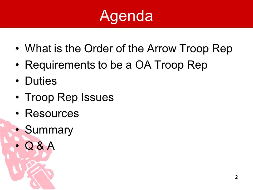Agenda What is the Order of the Arrow Troop Rep