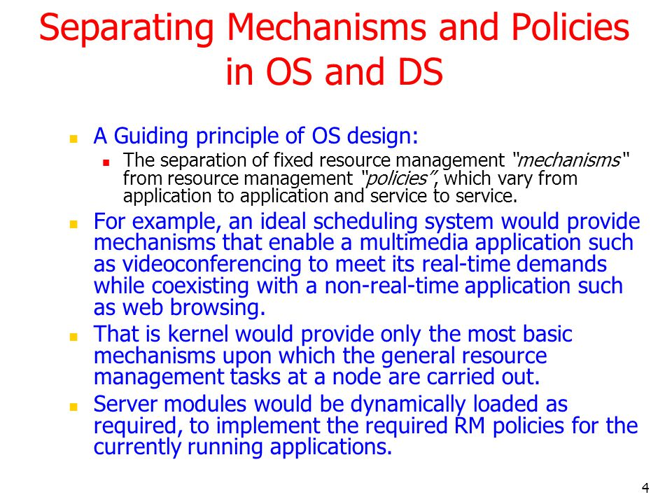 Separating Mechanisms and Policies in OS and DS