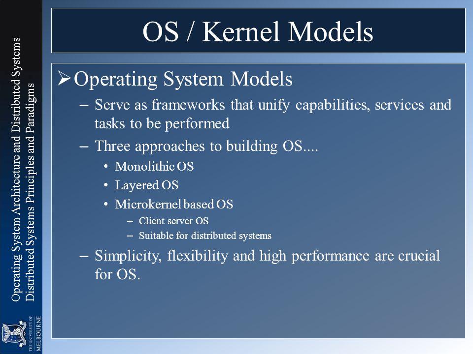 OS / Kernel Models Operating System Models