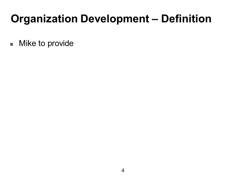 definition of organizational development Organization development is a system-wide application of behavioural science knowledge to the planned development and reinforcement of organizational strategies, structures, and processes for improving an organization's effectiveness.