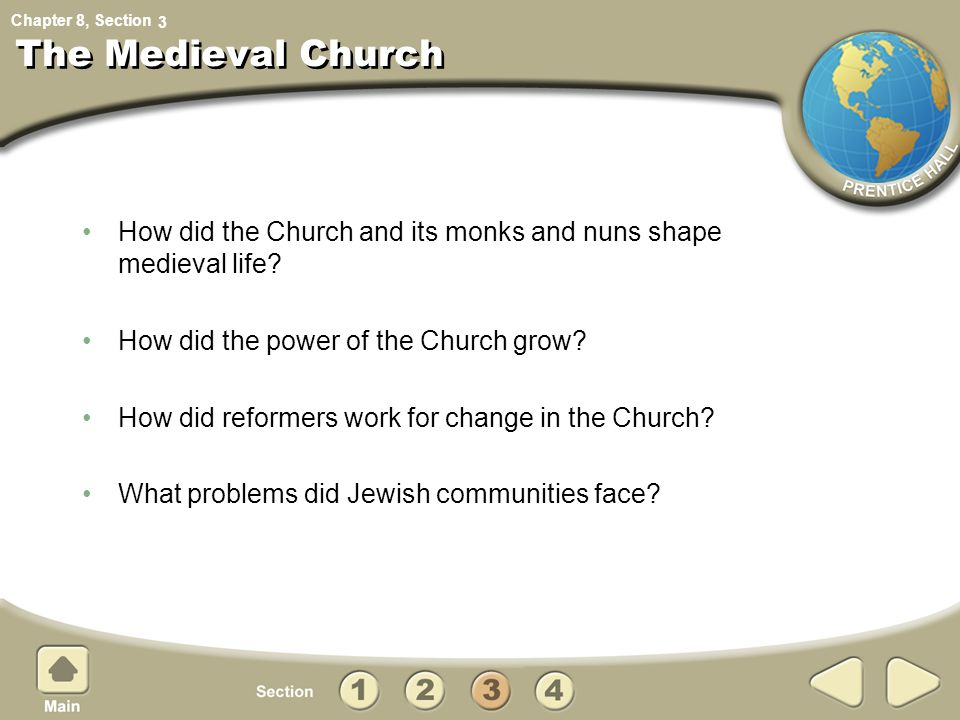 The Medieval Church 3. How did the Church and its monks and nuns shape medieval life How did the power of the Church grow