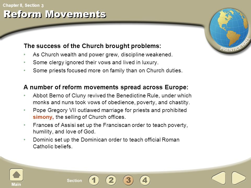 Reform Movements The success of the Church brought problems: