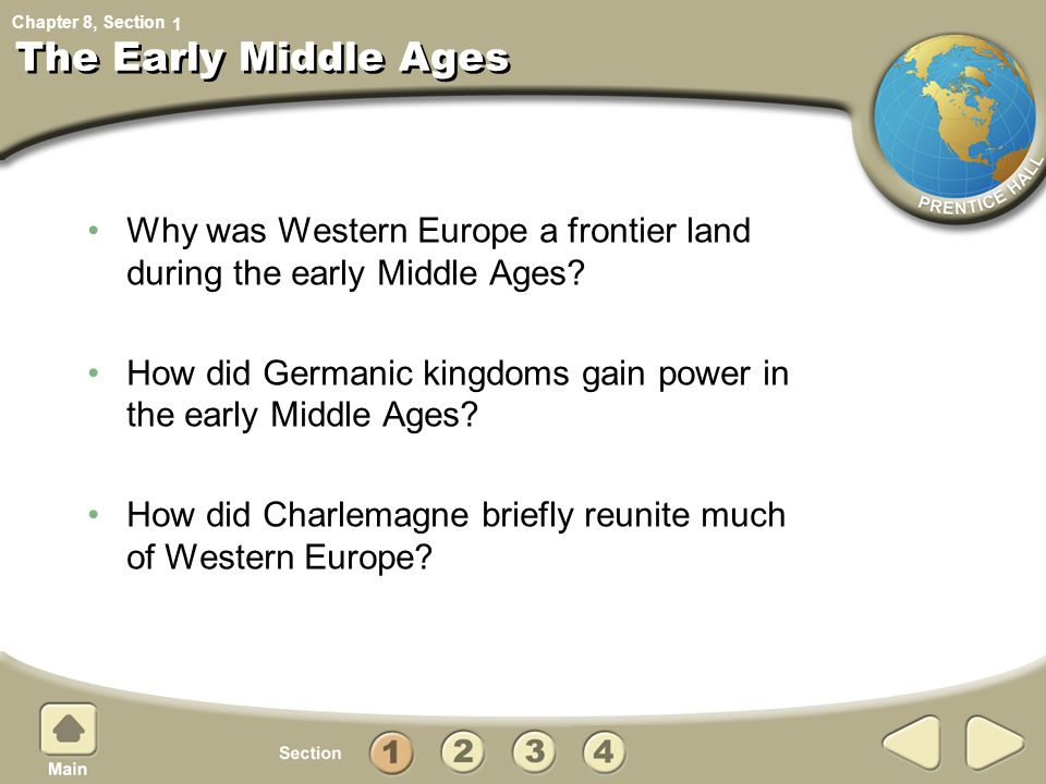 1 The Early Middle Ages. Why was Western Europe a frontier land during the early Middle Ages