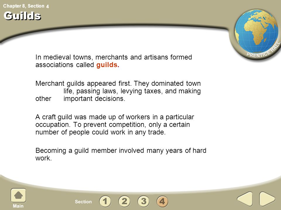 Guilds 4. In medieval towns, merchants and artisans formed associations called guilds.