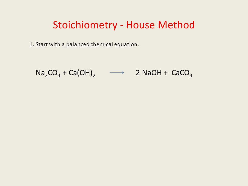 Stoichiometry - House Method