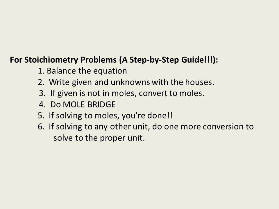 For Stoichiometry Problems (A Step-by-Step Guide!!!):