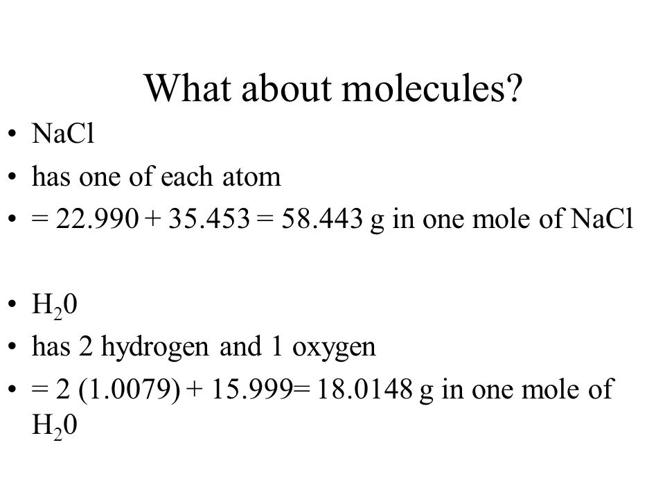 What about molecules NaCl has one of each atom