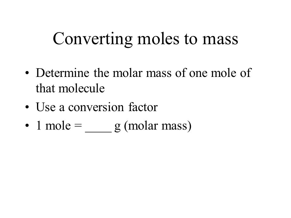 Converting moles to mass