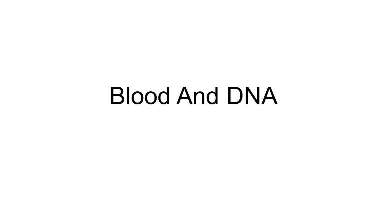 Blood And DNA