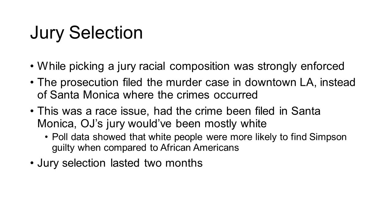 Jury Selection While picking a jury racial composition was strongly enforced.