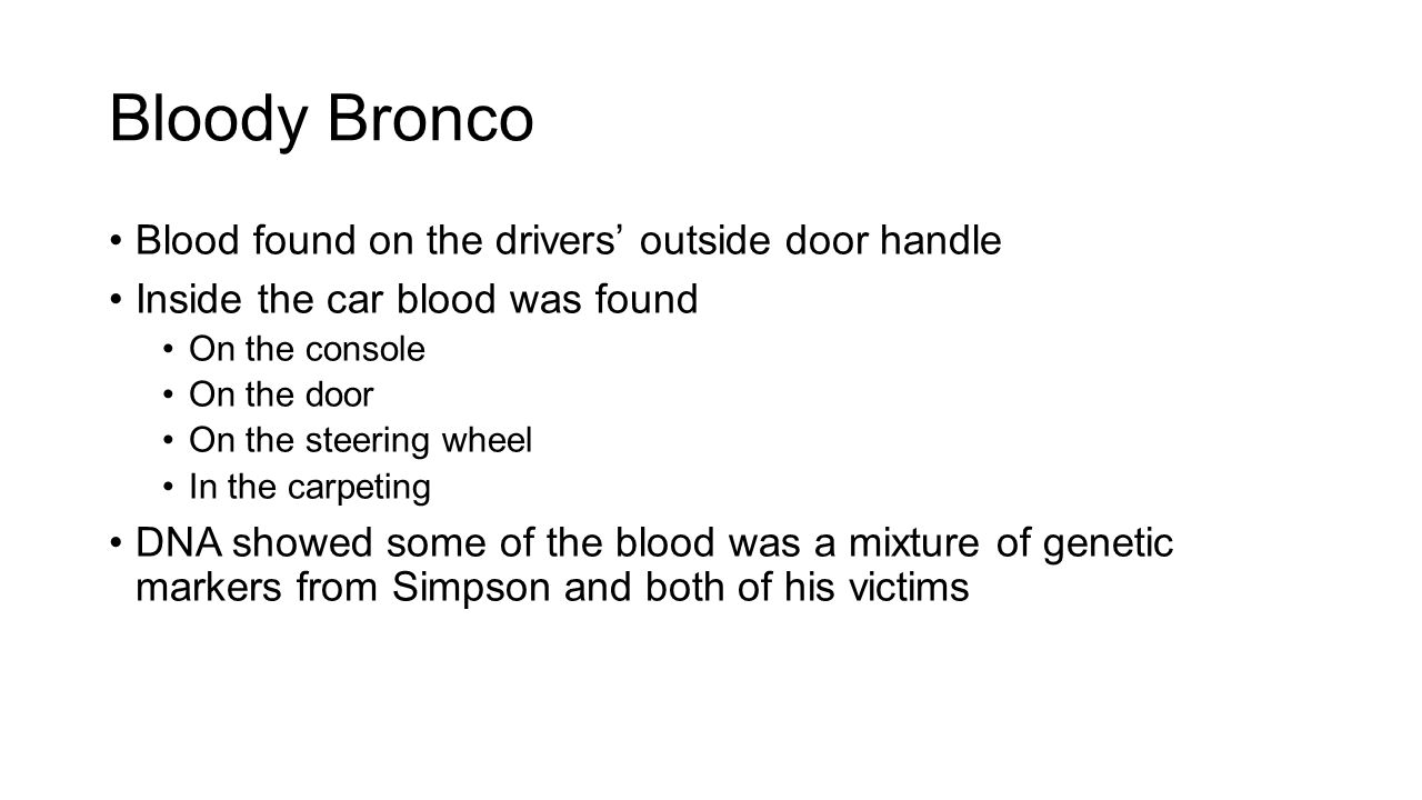 Bloody Bronco Blood found on the drivers' outside door handle