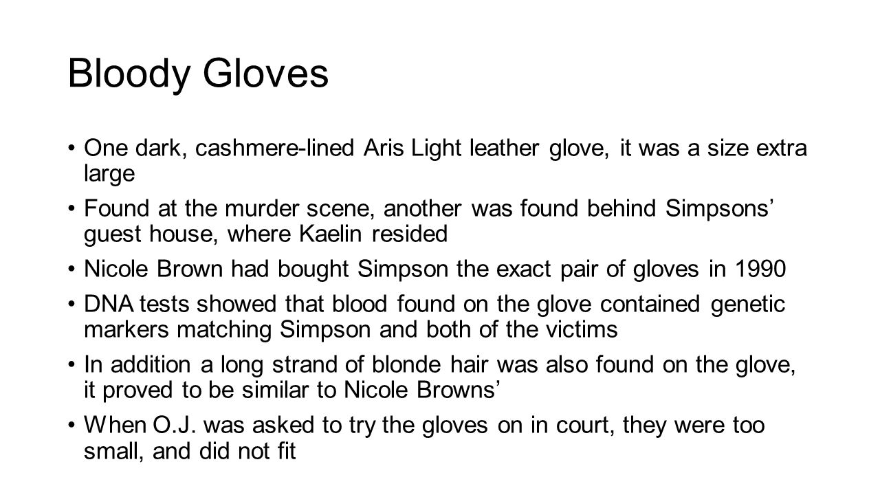 Bloody Gloves One dark, cashmere-lined Aris Light leather glove, it was a size extra large.