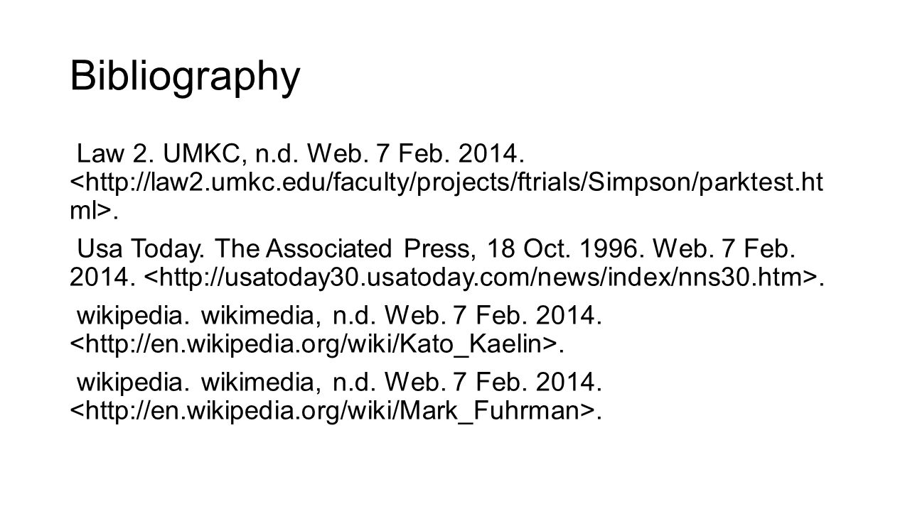 Bibliography Law 2. UMKC, n.d. Web. 7 Feb. 2014. <http://law2.umkc.edu/faculty/projects/ftrials/Simpson/parktest.html>.