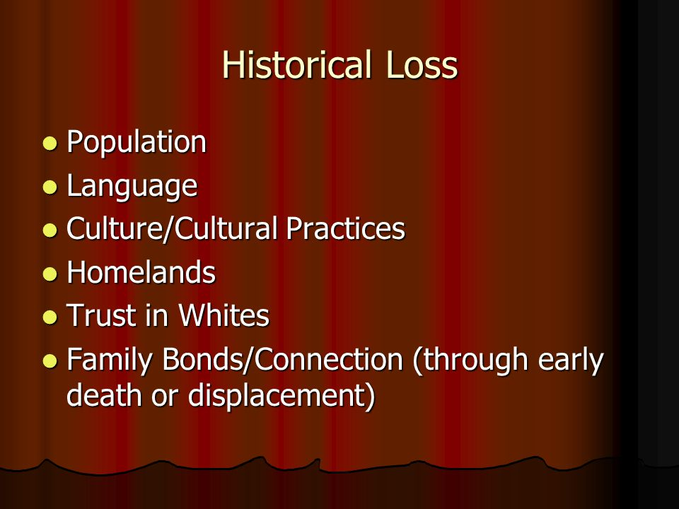 Historical Loss Population Language Culture/Cultural Practices