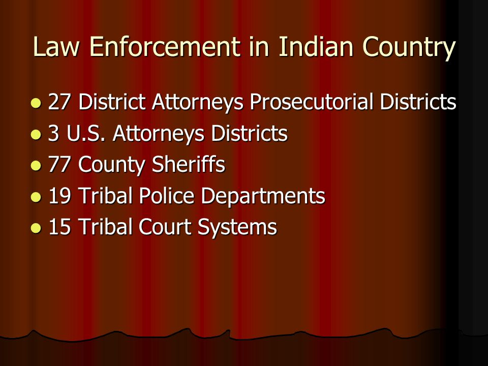 Law Enforcement in Indian Country