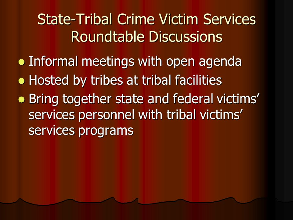 State-Tribal Crime Victim Services Roundtable Discussions