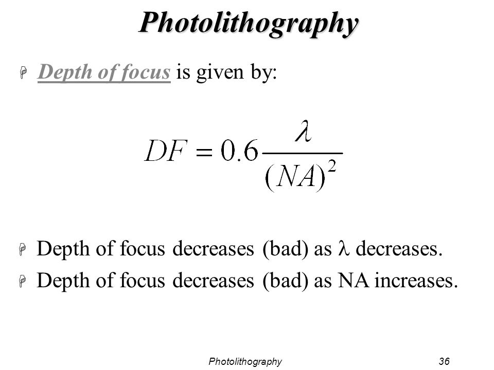 Photolithography Depth of focus is given by: