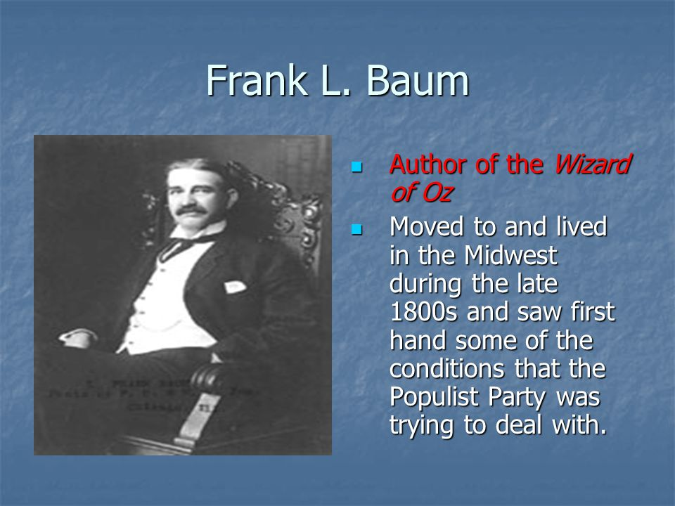 Frank L. Baum Author of the Wizard of Oz