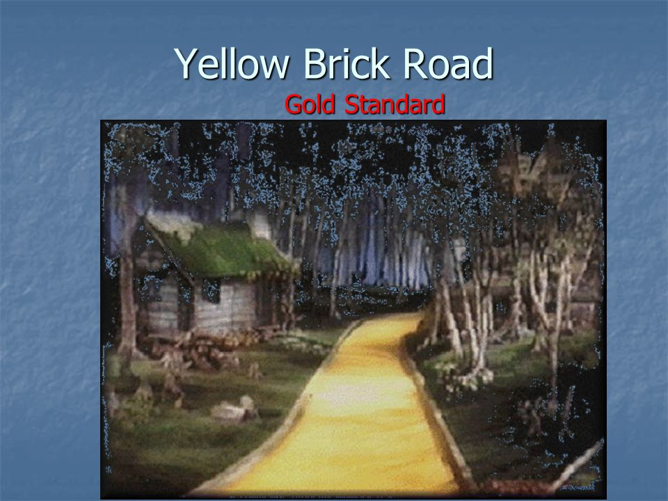 Yellow Brick Road Gold Standard