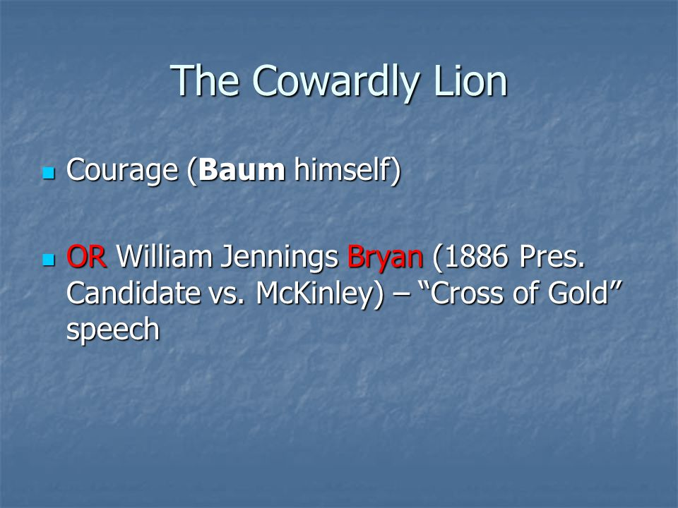 The Cowardly Lion Courage (Baum himself)